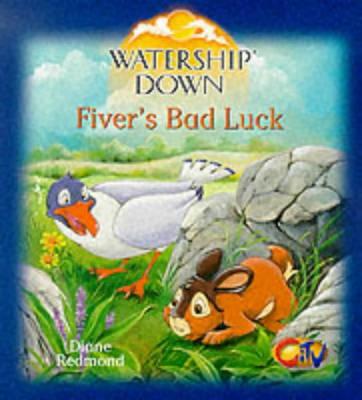 Watership Down - Fivers Bad Luck Fiver's Bad Luck by Diane Redmond, Richard Adams