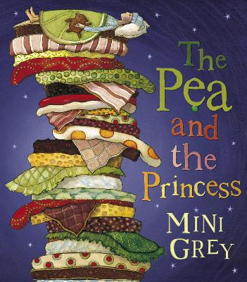 The Pea And The Princess by Mini Grey