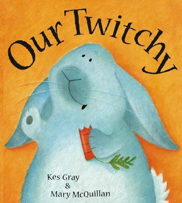 Our Twitchy by Kes Gray