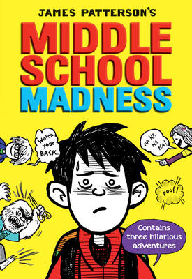 Middle School Madness Pack by James Patterson