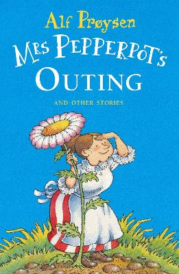 Mrs Pepperpot's Outing by Alf Proysen