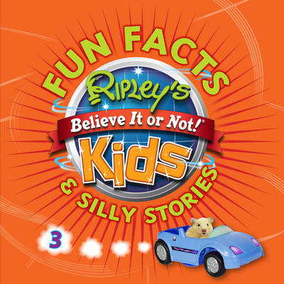 Ripley's Fun Facts and Silly Stories 3 by Robert Ripley