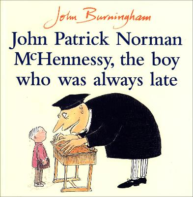 John Patrick Norman McHennessy The Boy Who Was Always Late by John Burningham