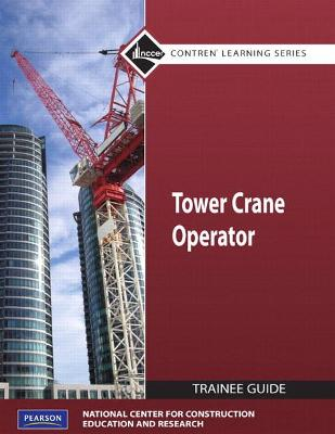 Tower Cranes Level 1 Trainee Guide, Paperback by NCCER
