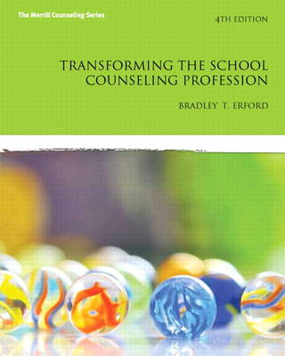 Transforming the School Counseling Profession by Bradley T. Erford