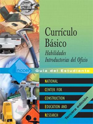 Core Curriculum Introductory Craft Skills Spanish Trainee Guide by NCCER