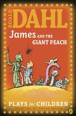 James and the Giant Peach Plays for Children by Roald Dahl