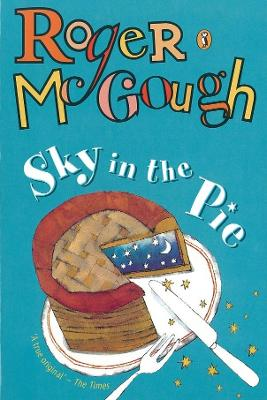 Sky in the Pie A Book of New Poems by Roger McGough
