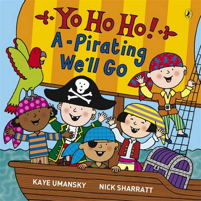 Yo Ho Ho! A-Pirating We'll Go by Kaye Umansky