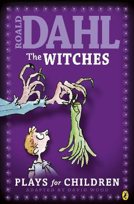 The Witches Plays for Children by Roald Dahl, Felicity Dahl