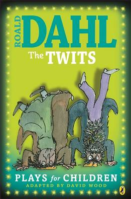 The Twits Plays for Children by Roald Dahl