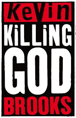 Killing God by Kevin Brooks