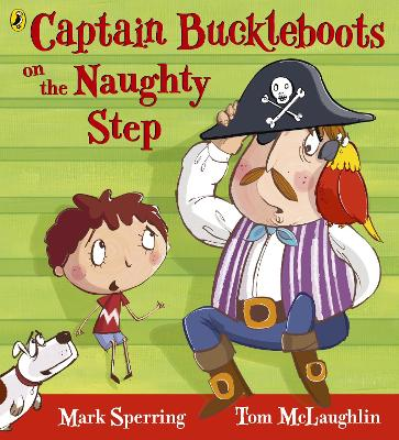 Captain Buckleboots on the Naughty Step by Mark Sperring