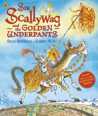 Sir Scallywag and the Golden Underpants by Giles Andreae