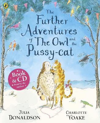 The Further Adventures of the Owl and the Pussy-cat by Julia Donaldson