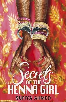 Secrets of the Henna Girl by Sufiya Ahmed