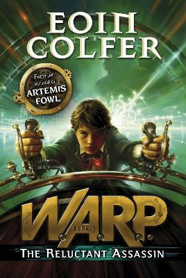 W.A.R.P.: The Reluctant Assassin by Eoin Colfer