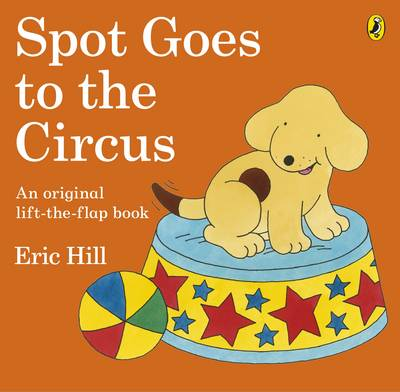 Spot Goes to the Circus by Eric Hill