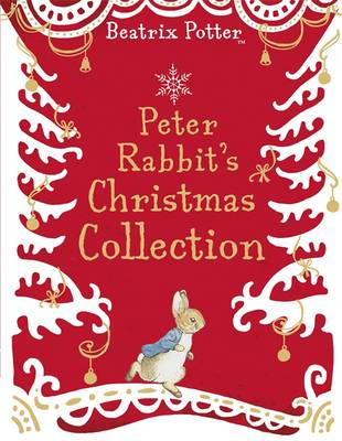 A Peter Rabbit Christmas Collection by Beatrix Potter