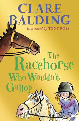 The Racehorse Who Wouldn't Gallop by Clare Balding