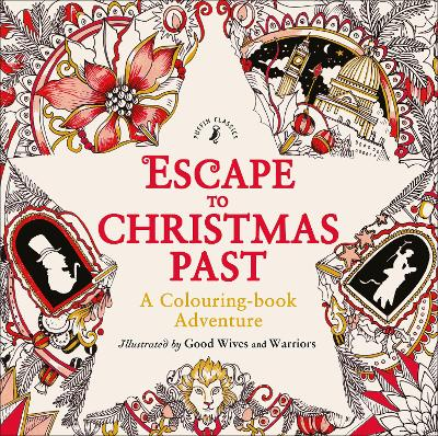 Escape to Christmas Past: A Colouring Book Adventure by Good Wives and Warriors
