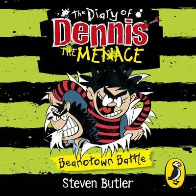The Diary of Dennis the Menace: Beanotown Battle (book 2) by Steven Butler