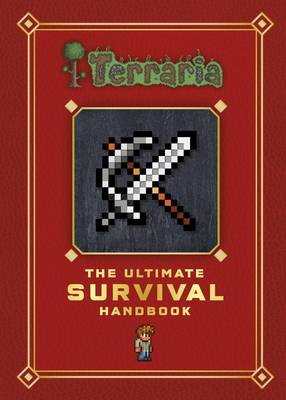Terraria: The Ultimate Survival Handbook by