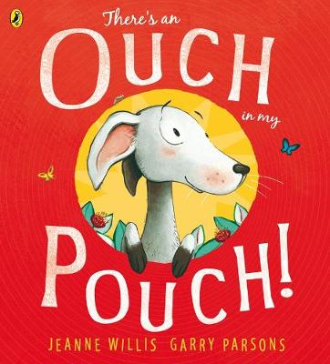 There's an Ouch in my Pouch! by Jeanne Willis