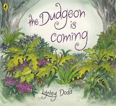 The Dudgeon Is Coming by Lynley Dodd