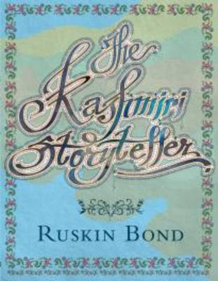 The Kashmiri Storyteller by Ruskin Bond