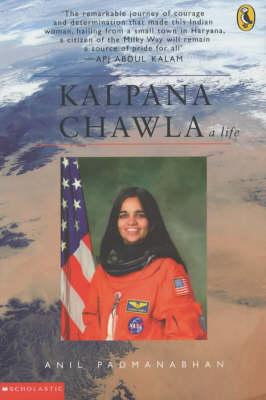 Kalpana Chawla A Life by Anil Padmanbhann