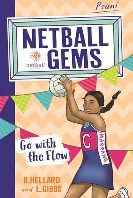 Netball Gems 7 Go with the Flow by Lisa Gibbs, Bernadette Hellard