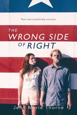 The Wrong Side of Right by Jenn Marie Thorne