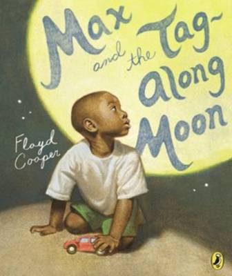 Max and the Tag-Along Moon by Floyd Cooper