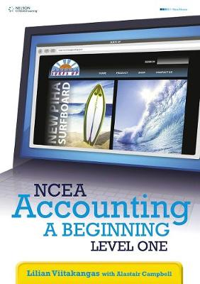 NCEA Accounting - A Beginning: Level 1 Year 11 by Lilian Viitakangas, Alastair (Alastair Scott) Campbell