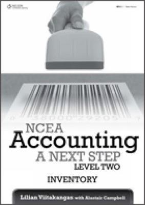 NCEA Accounting A Next Step: Inventory by Lilian Viitakangas, Alastair (Alastair Scott) Campbell