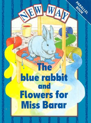 New Way Blue Level Parallel the Blue Rabbit/Flowers for Miss Barar by Hannie Truijens