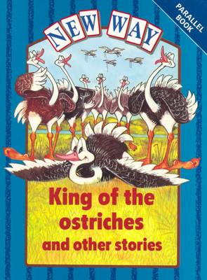 New Way Blue Level Parallel Books - King of the Ostriches and Other Stories by Hannie Truijens