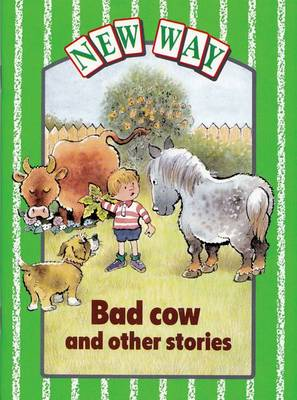 New Way Green Level Core Book - Bad Cow and other stories (X6) by Diana Perkins