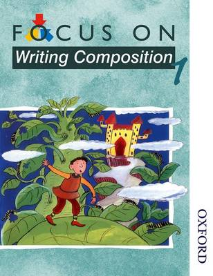 Focus on Writing Composition - Pupil Book 1 by Ray Barker, Louis Fidge