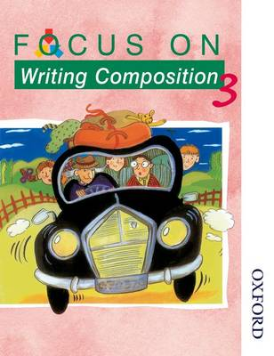 Focus on Writing Composition - Pupil Book 3 by Ray Barker, Louis Fidge