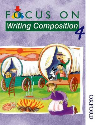 Focus on Writing Composition - Pupil Book 4 by Ray Barker, Louis Fidge