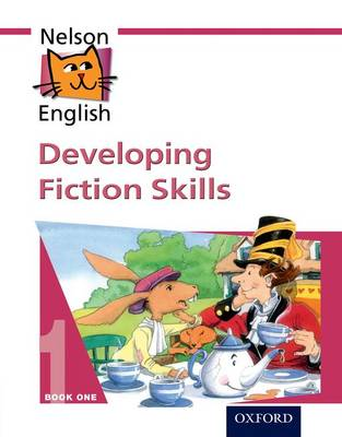 Nelson English - Book 1 Developing Fiction Skills by John Jackman, Wendy Wren
