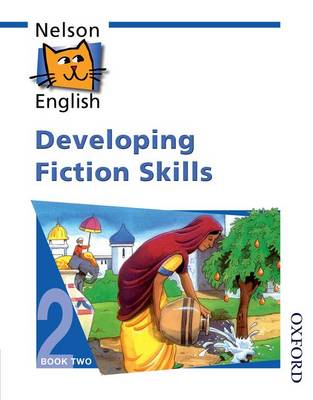 Nelson English - Book 2 Developing Fiction Skills by John Jackman, Wendy Wren