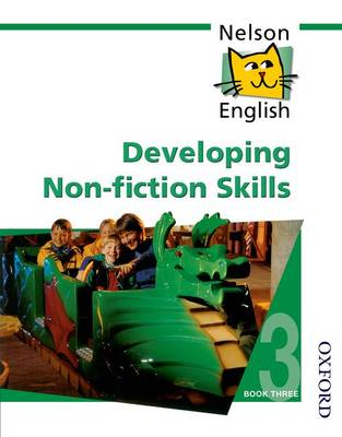 Nelson English - Book 3 Developing Non-Fiction Skills by John Jackman, Wendy Wren