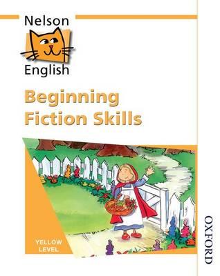 Nelson English - Yellow Level Beginning Fiction Skills by John Jackman, Wendy Wren
