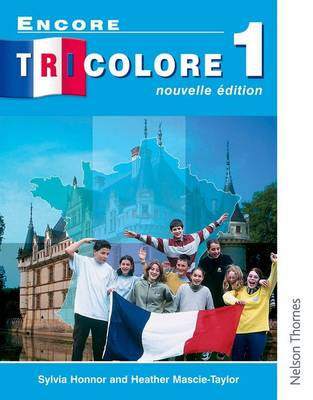 Encore Tricolore Nouvelle 1 Student Book by Sylvia Honnor, Heather Mascie-Taylor