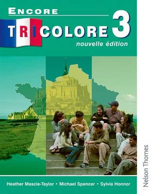 Encore Tricolore Nouvelle 3 Student Book by Sylvia Honnor, Michael Spencer, Heather Mascie-Taylor
