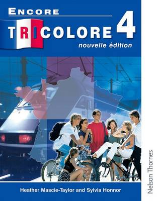 Encore Tricolore Nouvelle 4 Student Book by Sylvia Honnor, Heather Mascie-Taylor