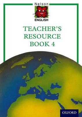 Nelson English International Teacher's Resource Book 4 by John Jackman, Wendy Wren